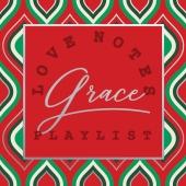 Love Notes Grace Playlist